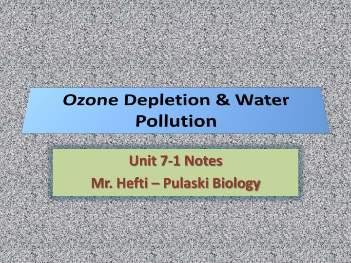 Ozone Depletion & Water Pollution