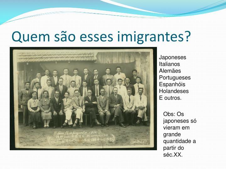 Quem são esses imigrantes