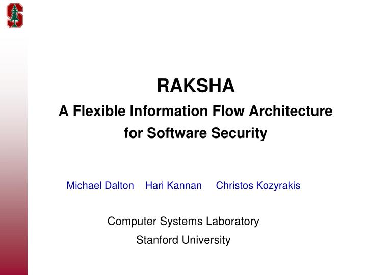 Raksha a flexible information flow architecture for software security