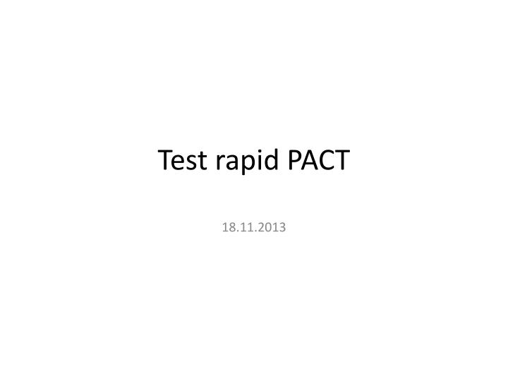 Test rapid pact