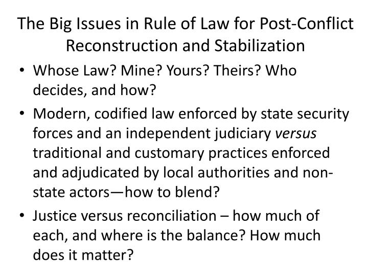The Big Issues in Rule of Law for Post-Conflict Reconstruction and Stabilization
