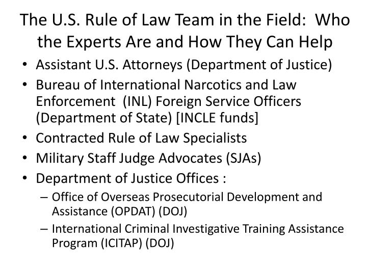 The U.S. Rule of Law Team in the Field:  Who the Experts Are and How They Can Help