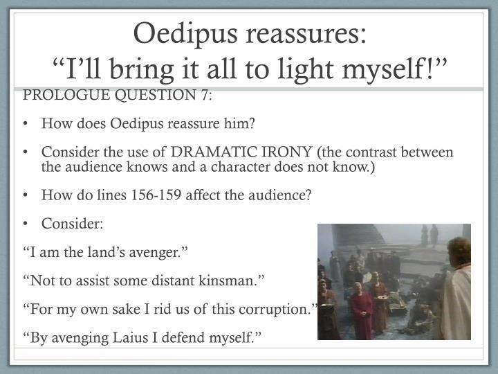 Oedipus reassures: