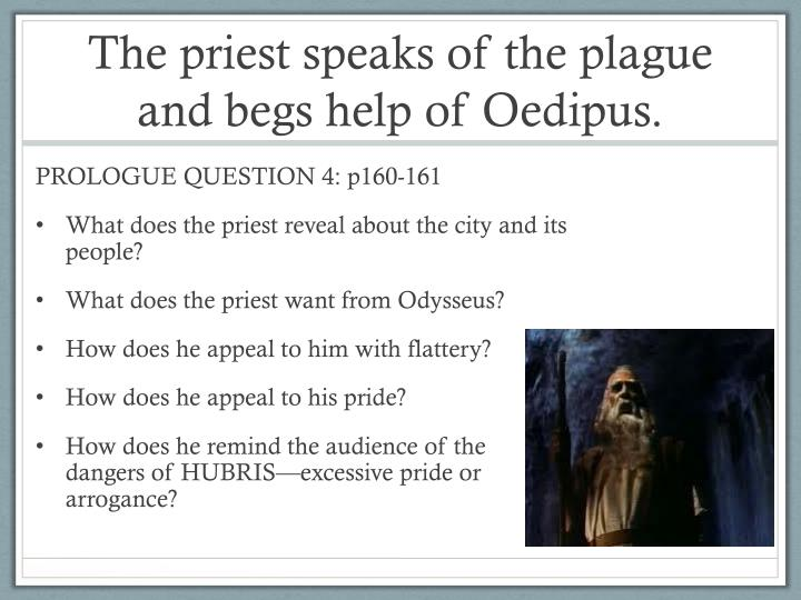 The priest speaks of the plague and begs help of Oedipus.