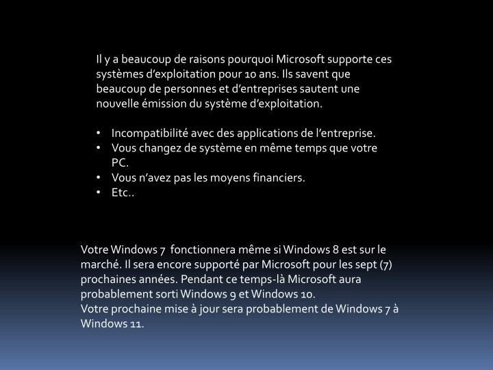 Il y a beaucoup de raisons pourquoi Microsoft supporte ces systèmes