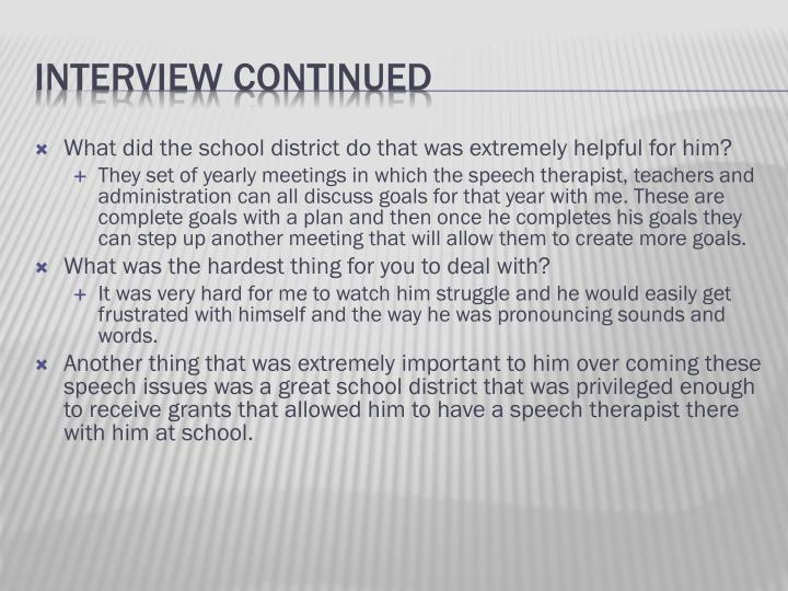 What did the school district do that was extremely helpful for him?