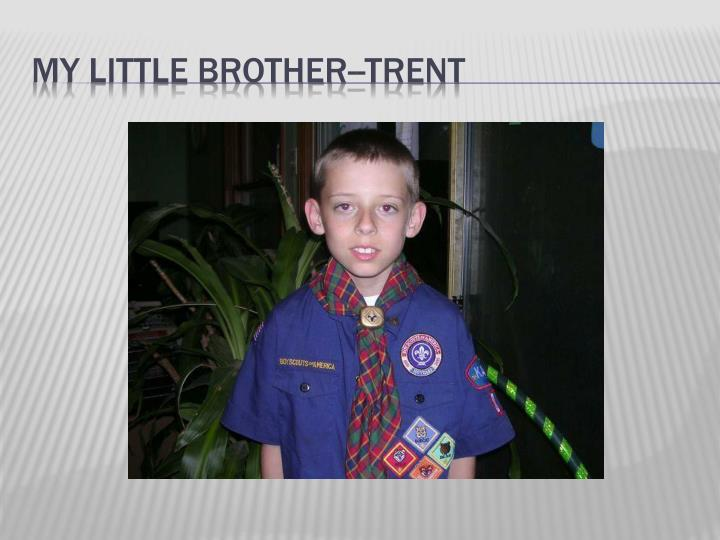 My Little Brother--Trent