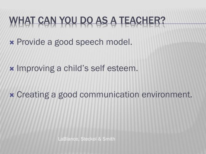 Provide a good speech model.