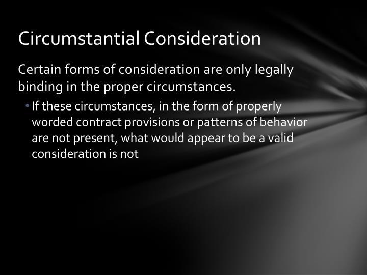 Circumstantial Consideration