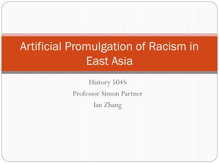 Artificial promulgation of racism in east asia