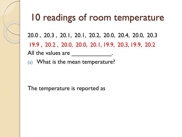 10 readings of room temperature