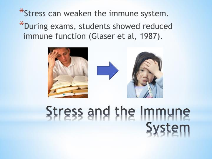Stress can weaken the immune