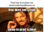 feel free to contact me sarahumphreys@trentu ca