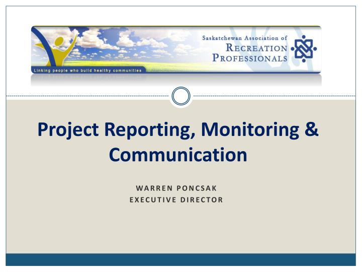 Project Reporting, Monitoring & Communication