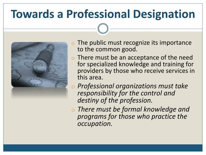 Towards a Professional Designation