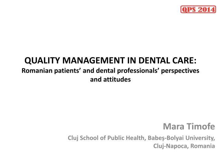 QUALITY MANAGEMENT IN DENTAL CARE: