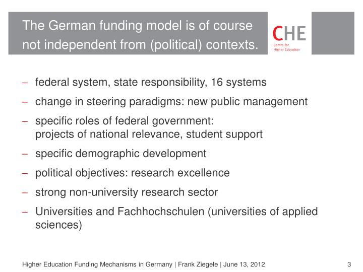 The German funding model is of course not independent from (political) contexts.