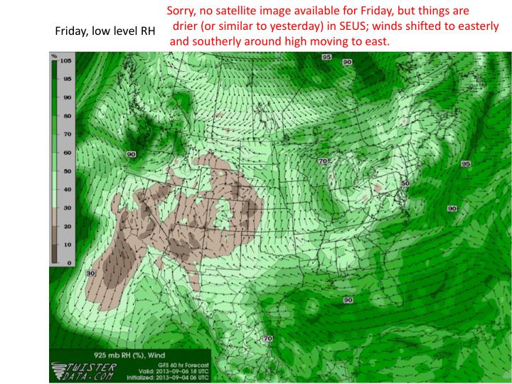 Sorry, no satellite image available for Friday, but things are