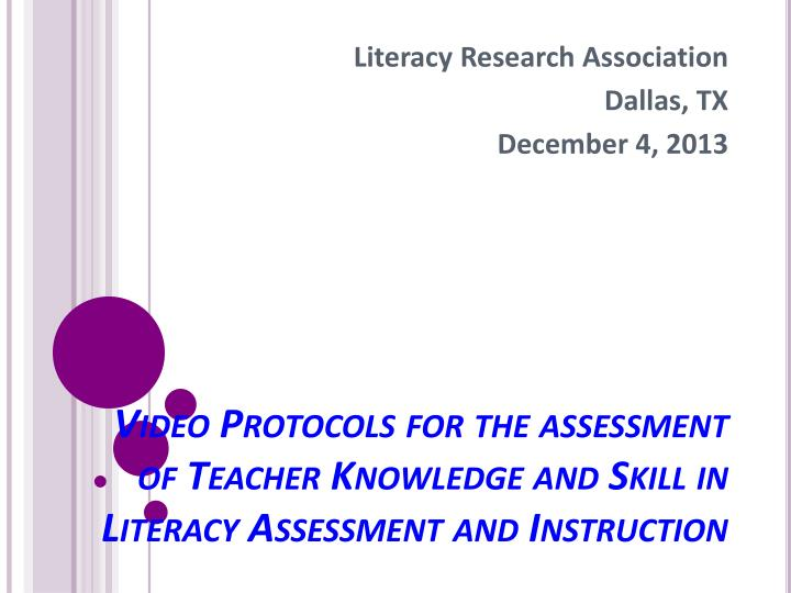 Video Protocols for the assessment of Teacher Knowledge and Skill in Literacy As