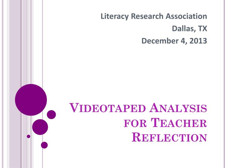 Videotaped Analysis for Teacher Reflection