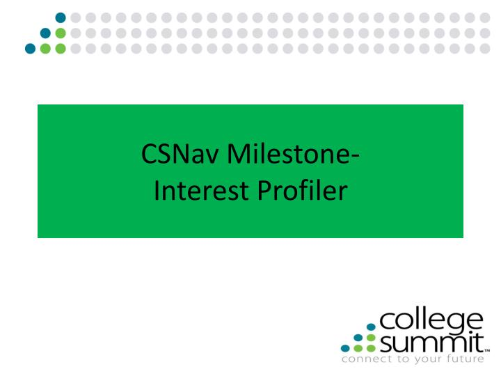Csnav milestone interest profiler