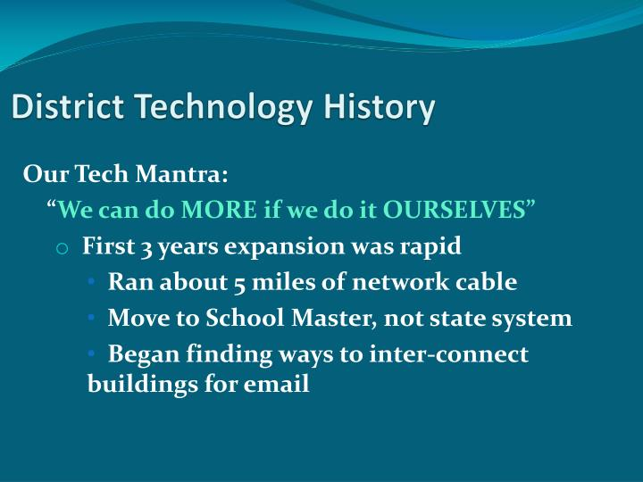 District Technology History