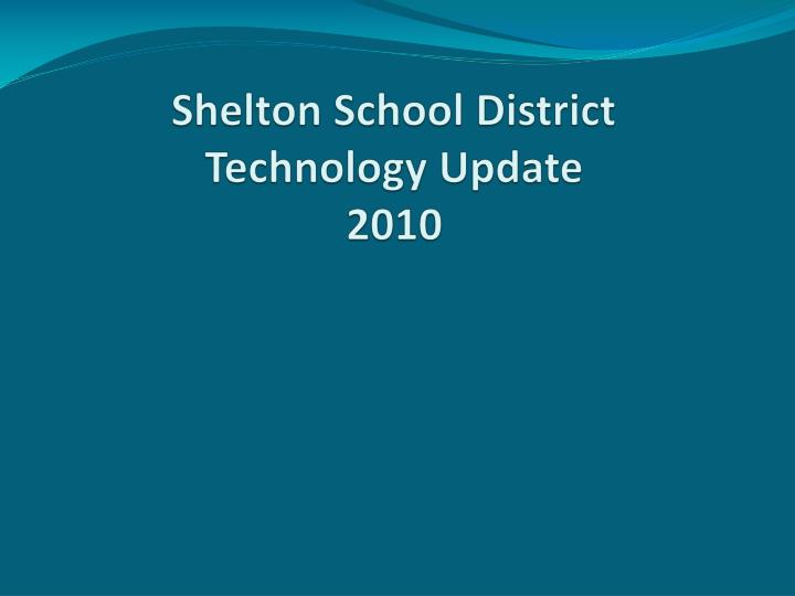 Shelton school district technology update 2010