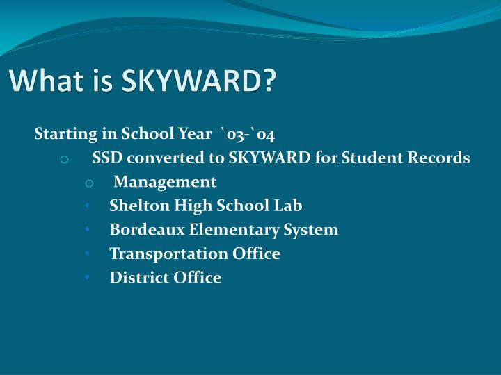 What is SKYWARD?