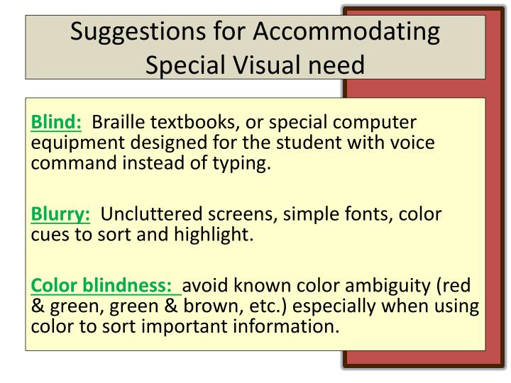 Suggestions for Accommodating Special Visual need