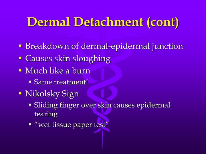 Dermal Detachment (