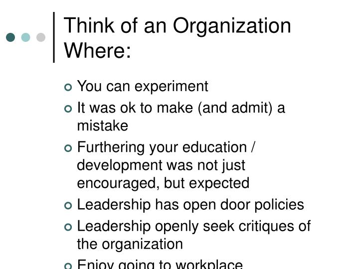 Think of an organization where