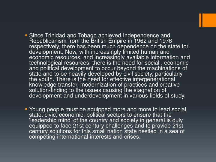 Since Trinidad and Tobago achieved