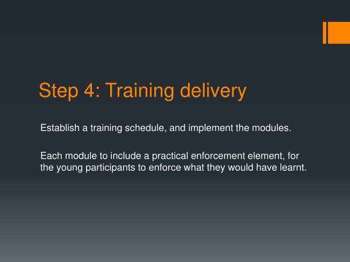 Step 4: Training delivery