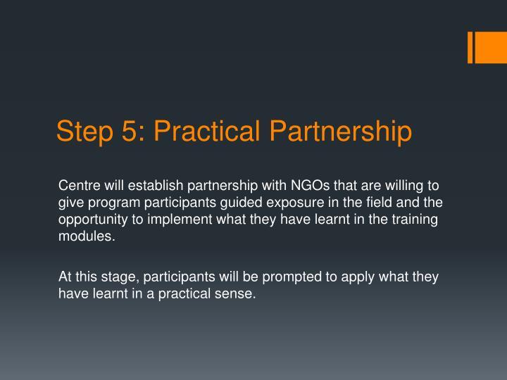 Step 5: Practical Partnership