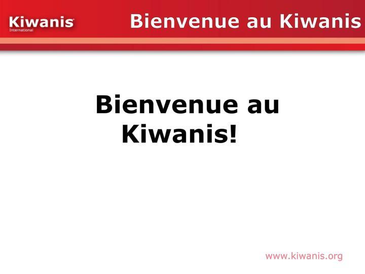 Bienvenue au Kiwanis
