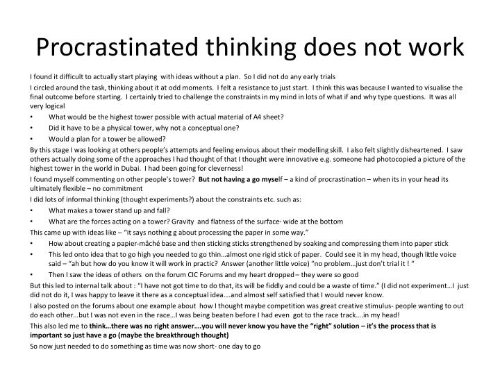 Procrastinated thinking does not work