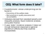 ceq what form does it take
