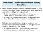 fiscal policy little redistribution and poverty reduction
