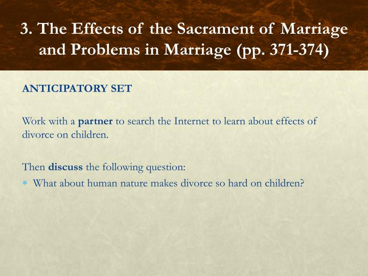 3. The Effects of the Sacrament of Marriage and Problems in Marriage
