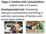 stage 4 families with schoolchildren oldest child 6 13 years