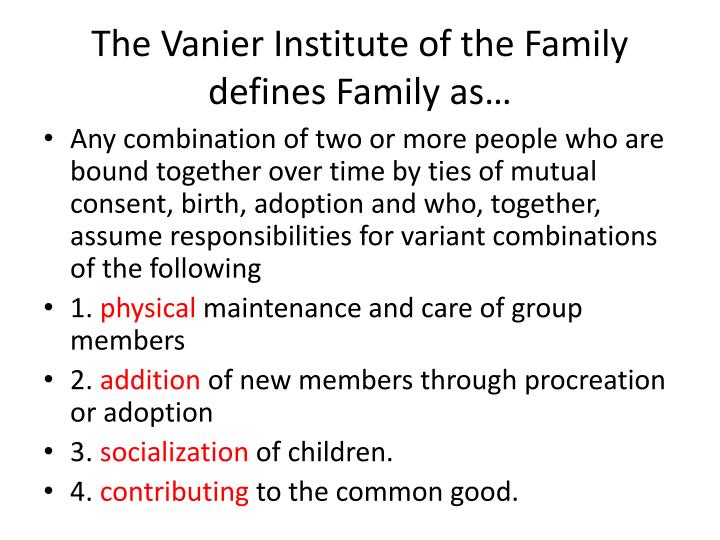 The Vanier Institute of the Family defines Family as…