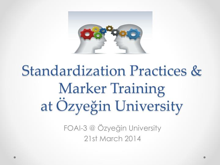 standardization practices marker training at zye in university