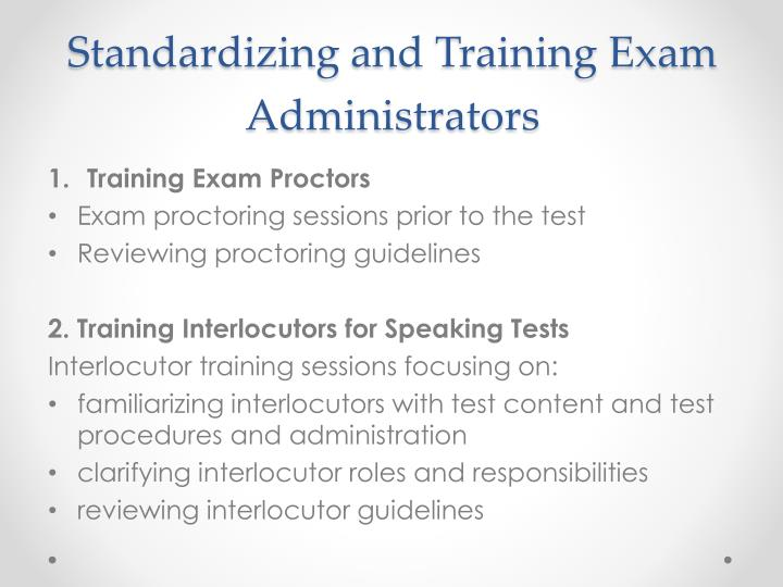 Standardizing and training exam administrators