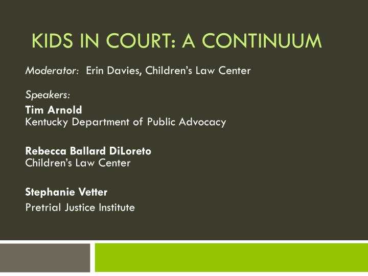 Kids in court a continuum