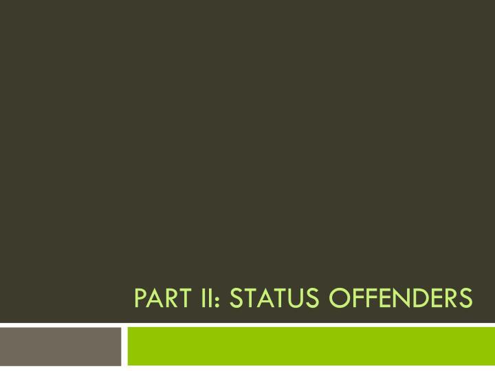Part II: Status Offenders