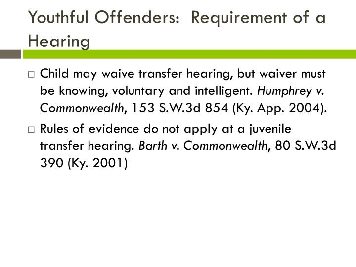 Youthful Offenders:  Requirement of a Hearing