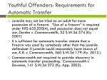 youthful offenders requirements for automatic transfer