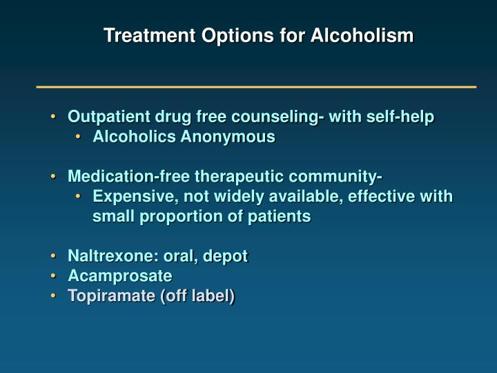 Treatment Options for Alcoholism