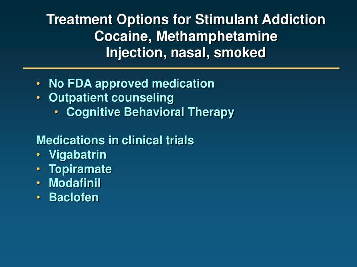 Treatment Options for Stimulant Addiction