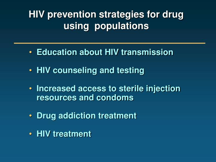 HIV prevention strategies for drug using  populations